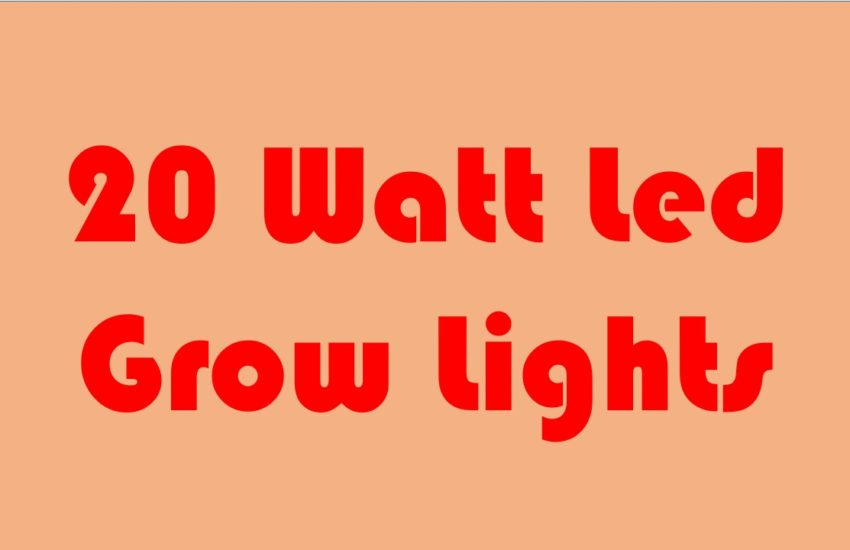 20 watt led grow lights