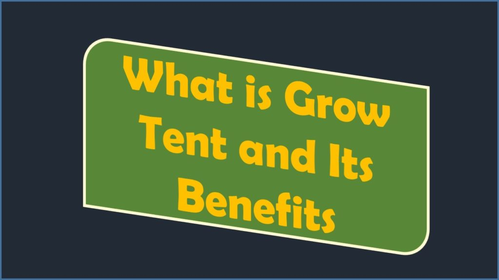 grow tents and benefits