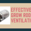Grow Room Ventilation