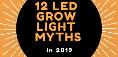 12 LED Grow Light Myths-Every Grower Should Know !