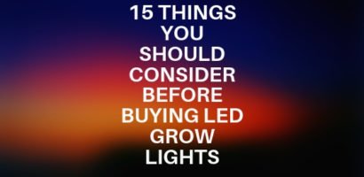 15 Things You Should Consider Before Buying LED Grow Lights